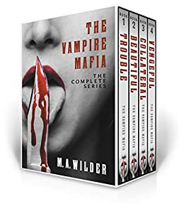 The Vampire Mafia: The Complete Series by [Wilder, M. A.]