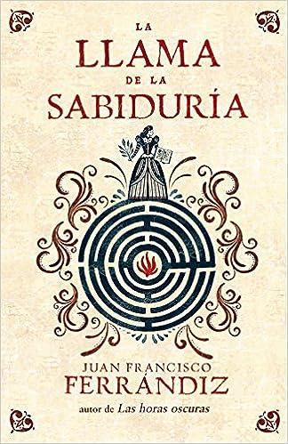 La llama de la sabiduría (Novela histórica): Amazon.es: Juan Francisco Ferrándiz: Libros