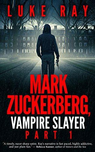 mark-zuckerberg-vampire-slayer-part-1-the-crimson-hack