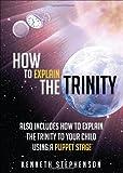 How to Explain the Trinity, Kenneth Stephenson, 1625109822