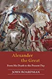 img - for Alexander the Great: From His Death to the Present Day book / textbook / text book