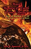 Have Heaven and Earth Passed Away?: A Study of Matthew 5:17-18 and the Passing of the Law of Moses