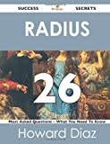 Radius 26 Success Secrets - 26 Most Asked Questions on Radius - What You Need to Know, Howard Diaz, 1488524734
