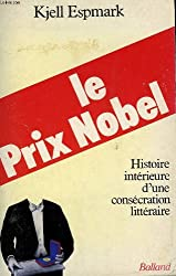 Le prix nobel. histoire interieure d'une consecration litteraire.