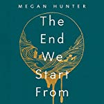 The End We Start From | Megan Hunter