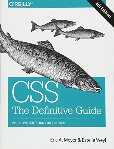 CSS: The Definitive Guide: Visual Presentation for the Web by O'Reilly Media