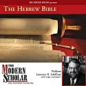 The Modern Scholar: The Hebrew Bible Lecture by Lawrence H. Schiffman Narrated by Lawrence H. Schiffman