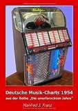 Deutsche Musik-Charts 1954: aus der Reihe Die unerforschten Jahre