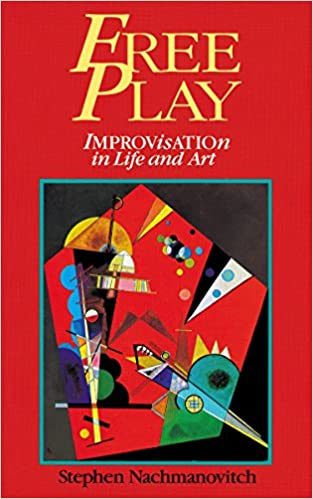 Image result for free play improvisation in life and art