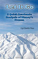 Let It Go: A Quick Academic Analysis of Disney's Frozen
