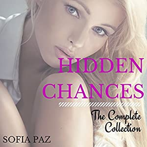 Hidden Chances: The Complete Collection Audiobook