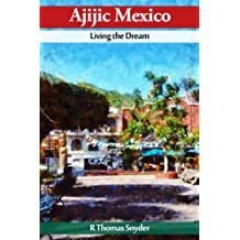 Ajijic Mexico Living the Dream
