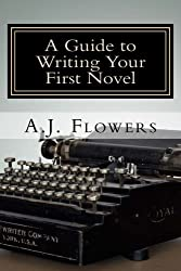A Guide to Writing Your First Novel: A Comprehensive Roadmap to Jumpstart Your Writing Career