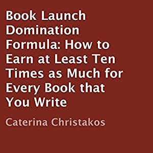 Book Launch Domination Formula Audiobook