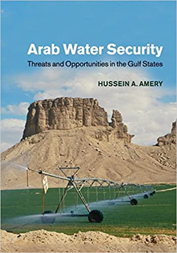 Arab Water Security: Threats and Opportunities in the Gulf States
