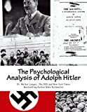 img - for The Psychological Analysis of Adolph Hitler: His Life and Legend book / textbook / text book