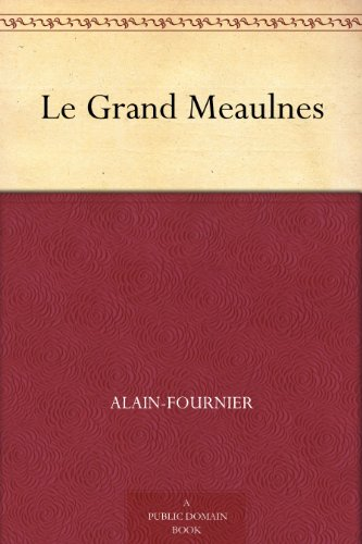 - Le Grand Meaulnes (French Edition)