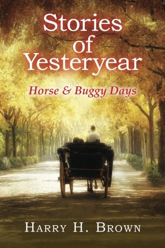 [Stories of Yesteryear - Horse and Buggy Days] (Horse And Buggy)