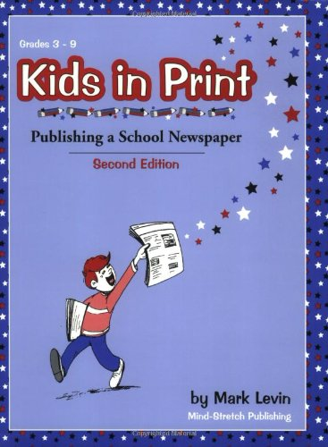Pdf Reference Kids in Print: Publishing a School Newspaper, Second Edition