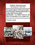 An Examination of the Principles and Boasted Disinterestedness of a Late Right Honourable Gentleman, Charles Lloyd, 1275699413