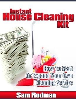 instant house cleaning kit ebook sam rodman. Black Bedroom Furniture Sets. Home Design Ideas