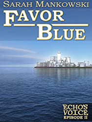 Favor Blue - Echo's Voice: Episode II