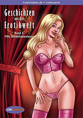 Geschichten aus der Erotikwelt: Band 1: Fifis Bordellabenteur illustriert von David Boller Taschenbuch – 10. Mai 2016 Alicia Lorenza RTO 3981803906 Belletristik / Comic