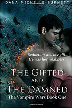 The Gifted and The Damned: The Vampire Wars, Book One