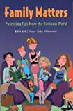 img - for Family Matters: Parenting Tips from the Business World book / textbook / text book