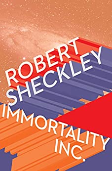 Immortality Inc. by [Sheckley, Robert]