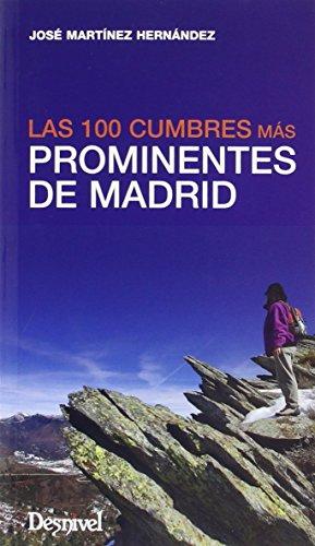 Descargar Libro Las 100 Cumbres Más Prominentes De Madrid José Martínez Hernández