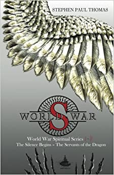 «World War S: The Silence Begins Book 1 - The Servants Of The Dragon Book 2: Volume 1»: FB2 MOBI EPUB 978-1978271616