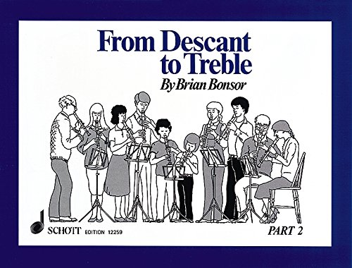 - From Descant to Treble - Part 2: for Treble Recorder (Enjoy the Recorder) (Pt. 2)