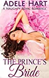 The Prince's Bride: A Naughty Royal Romance
