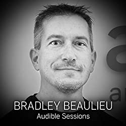 FREE: Audible Sessions with Bradley Beaulieu