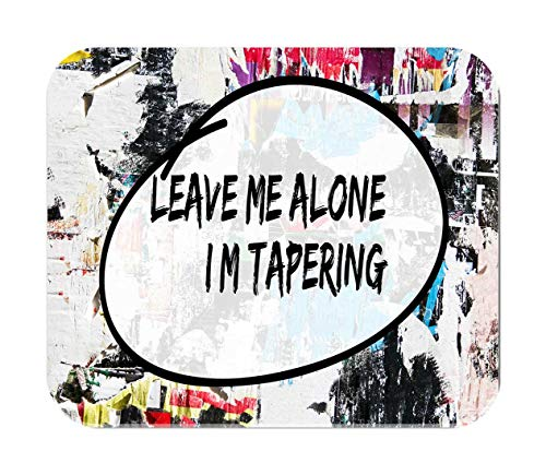 Makoroni - Leave ME Alone I'M Tapering Runner Sport - Non-Slip Rubber Mousepad, Gaming Office Mousepad