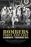 Bombers First and Last, Gordon Thorburn, 1861059469