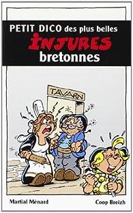 Petit dico des plus belles injures bretonnes par Martial Menard