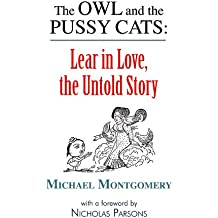 The Owl and the Pussy Cats: Lear in Love: The Untold Story