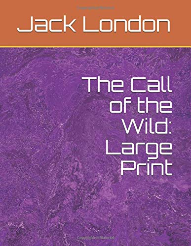 The Call of the Wild: Large Print
