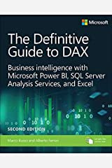 The Definitive Guide to DAX: Business intelligence for Microsoft Power BI, SQL Server Analysis Services, and Excel (Business Skills) Kindle Edition