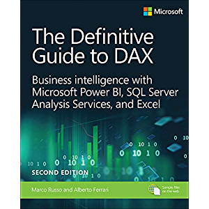 Definitive Guide to DAX, The: Business intelligence for Microsoft Power BI, SQL Server Analysis Services, and Excel…