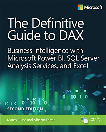 The Definitive Guide to DAX: Business intelligence for Microsoft Power BI, SQL Server Analysis Services, and Excel (Business Skills) por Marco Russo