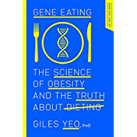 Gene Eating: The Science of Obesity and the Truth About Dieting