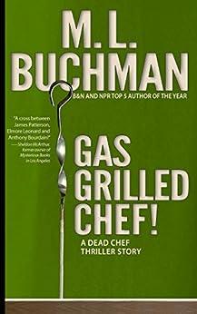 Gas Grilled Chef! (Dead Chef Book 5) by [Buchman, M. L.]