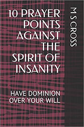 Buy 10 Prayer Points Against the Spirit of Insanity: Have Dominion