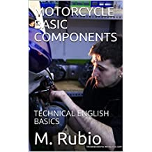 MOTORCYCLE BASIC COMPONENTS: TECHNICAL ENGLISH BASICS (MOTORCYCLE TECHNICAL ENGLISH BASICS Book 2)