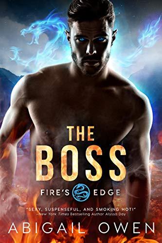 The Boss (Fire's Edge Book 2) by [Owen, Abigail]