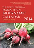 The North American Maria Thun Biodynamic Calendar 2014