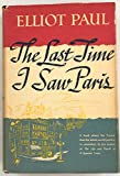 THE LAST TIME I SAW PARIS By ELLIOT PAUL 1942 first printing